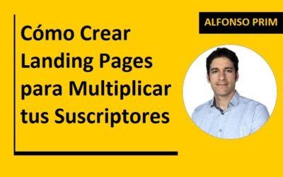Cómo Crear Landing Pages para Multiplicar tus Suscriptores