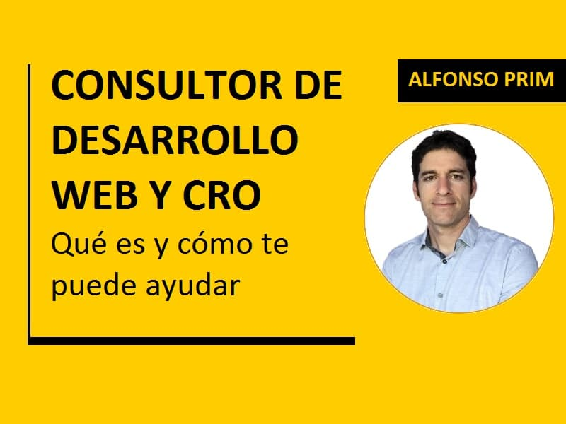 Consultor de Desarrollo Web y Conversión web o CRO (Conversion Rate Optimization)