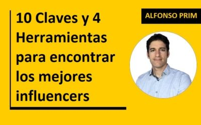 10 Claves y 4 Herramientas para encontrar los mejores influencers
