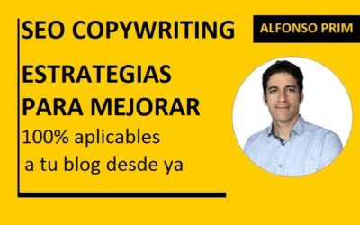 SEO copywriting. 5 Estrategias para Mejorar tu Blog y Posicionarlo en Google