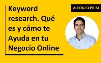 Keyword research. Qué es y cómo te Ayuda en tu Negocio Online